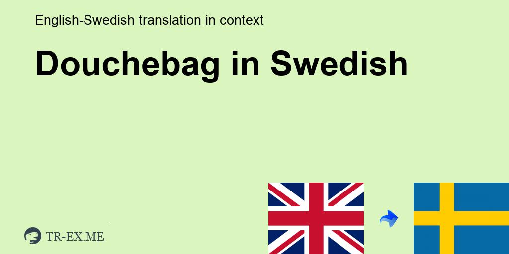 Douchebag På Svenska