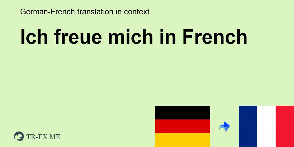 ich freue mich deine bekanntschaft zu machen französisch