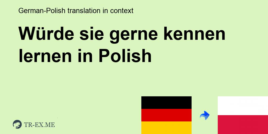 wir würden sie gerne kennenlernen englisch