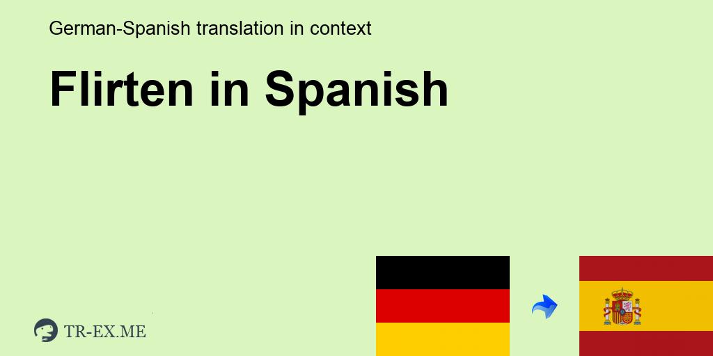 flirten spanisch übersetzen)