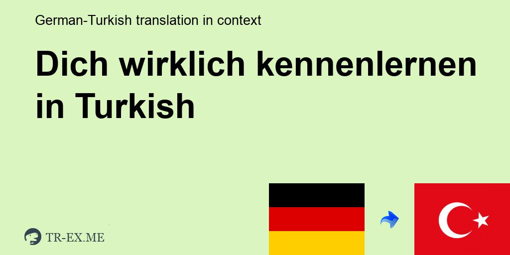 näher kennenlernen auf türkisch)