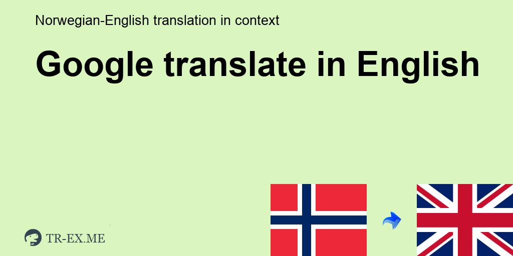 Translate Norsk Til Engelsk