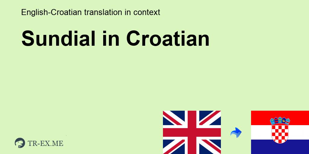 Sundial Prijevod Na Hrvatski Primjeri Upotrebe Sundial U