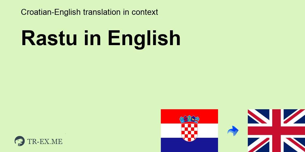 Rastu Engleski Prijevod Primjeri Upotrebe Rastu U Recenici Na
