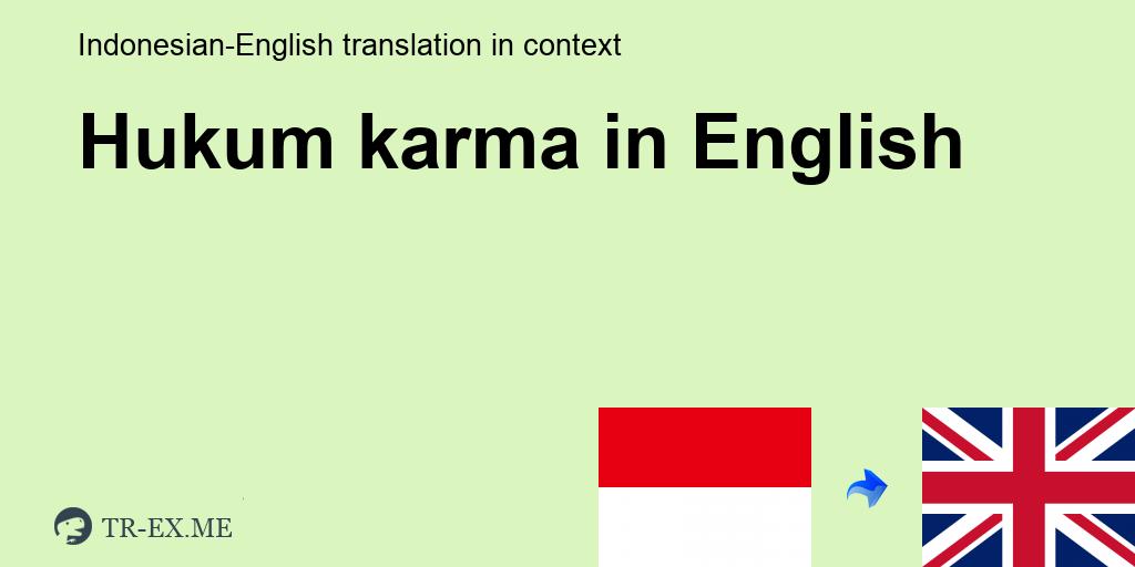 Hukum Karma Terjemahan Dalam Bahasa Inggris Hukum Karma Dalam Sebuah Kalimat Dalam Bahasa Indonesia