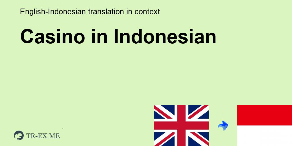 Casino Terjemahan Dalam Bahasa Indonesia Casino Dalam Sebuah Kalimat Dalam Bahasa Inggris