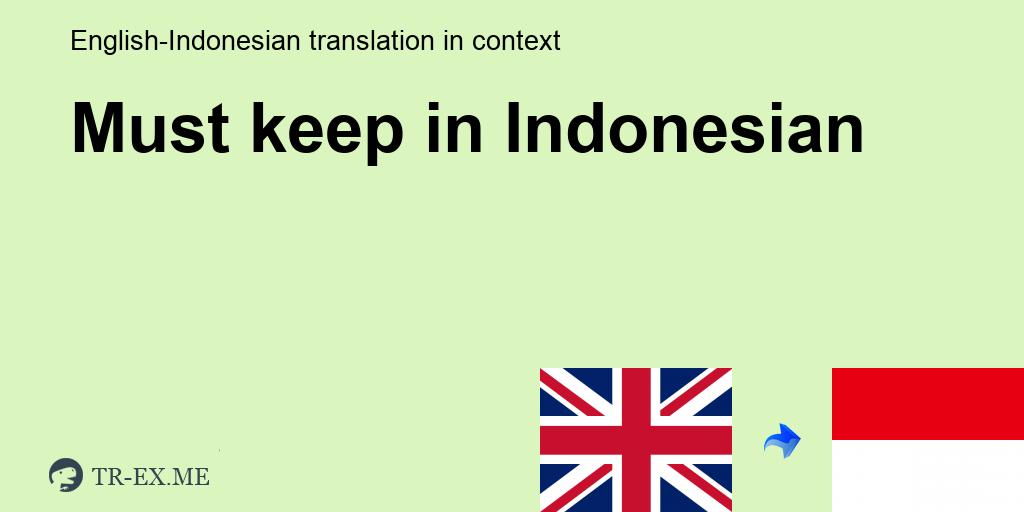 Must Keep Terjemahan Dalam Bahasa Indonesia Contoh