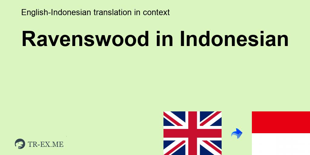 Ravenswood Terjemahan Dalam Bahasa Indonesia Ravenswood Dalam Sebuah Kalimat Dalam Bahasa Inggris