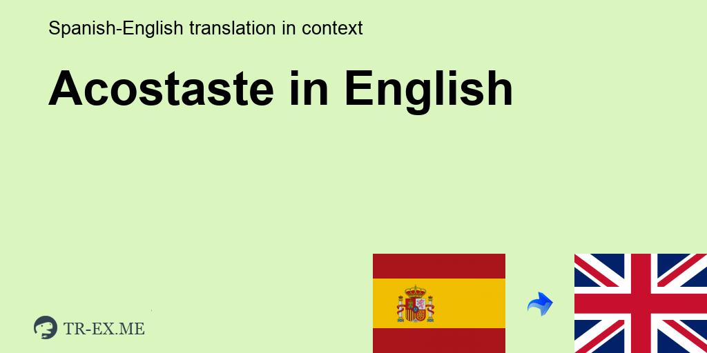 Acostaste Traducción En Inglés Ejemplos De Uso Acostaste En Una Oración En Español