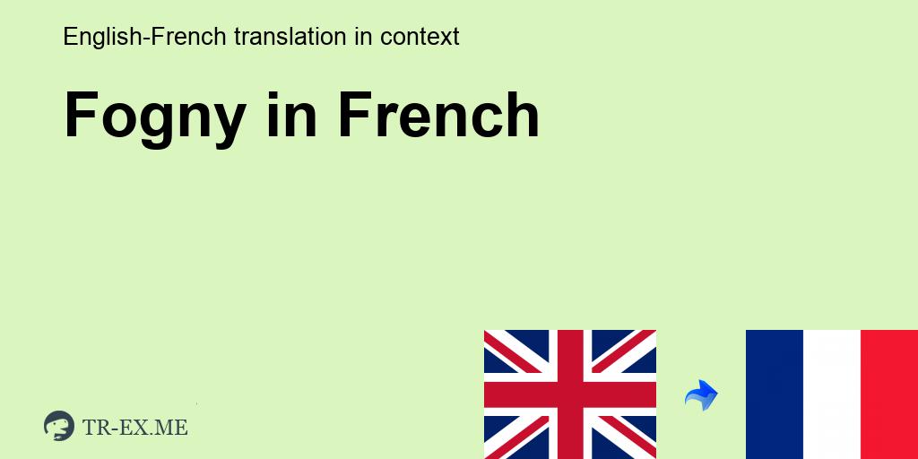 traduction en francais fogyni