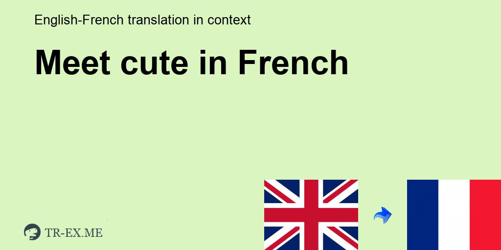belles rencontres traduction anglais