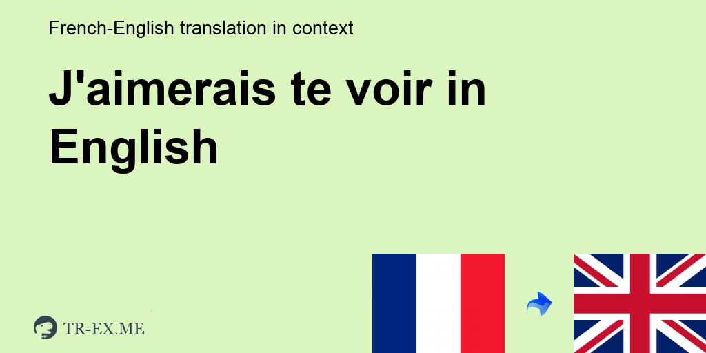 traduction j aimerais vous rencontrer anglais)