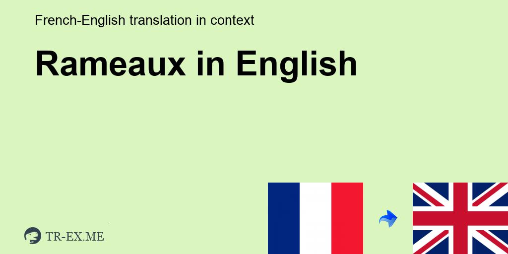 Rameaux Traduction En Anglais Exemples Utilisation Rameaux