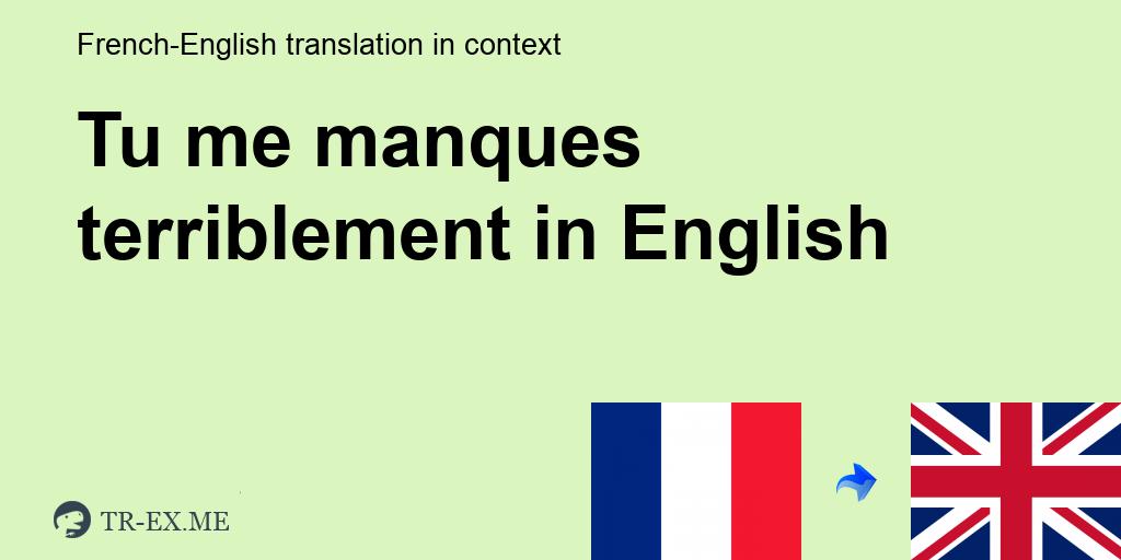 Tu Me Manques Terriblement Traduction En Anglais