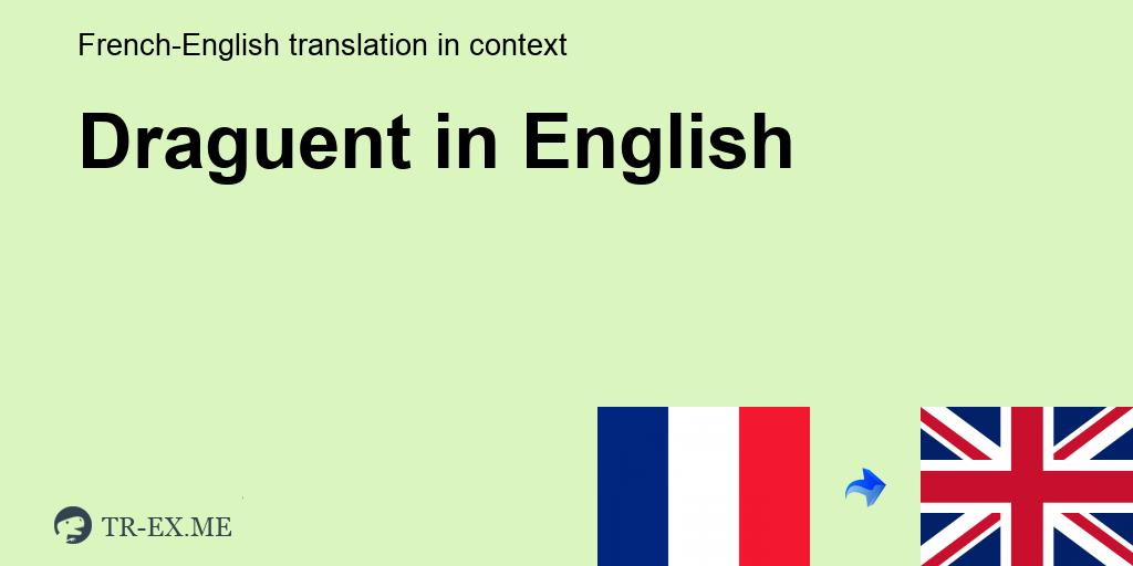 Traducere Franceză-Engleză :: drague :: Dicţionar