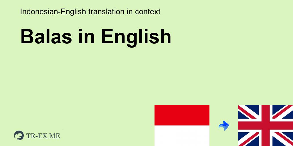 Balas English Translation Examples Of Use Balas In A Sentence