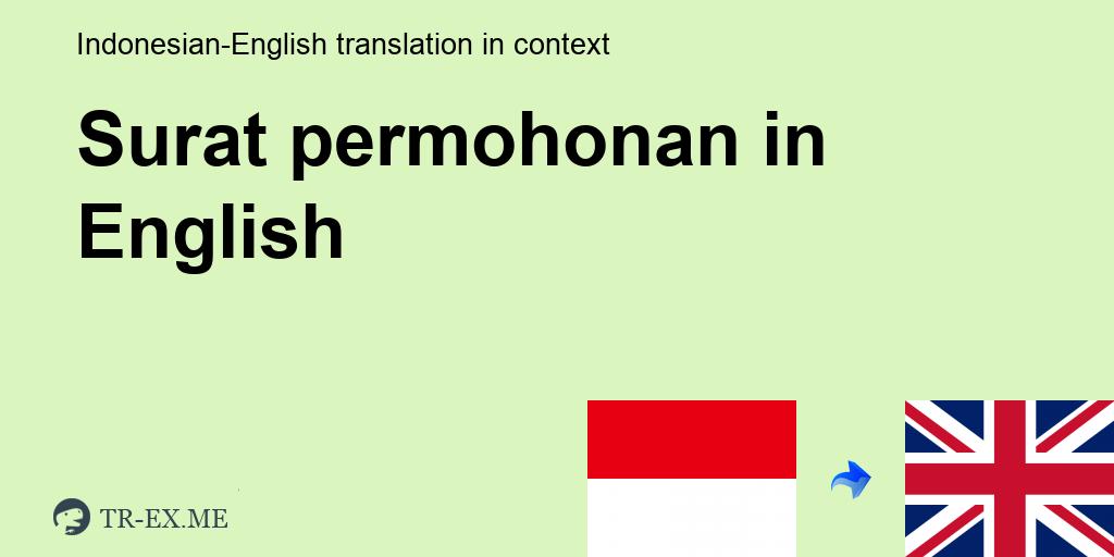 Surat Permohonan English Translation Examples Of Use Surat Permohonan In A Sentence In Indonesian