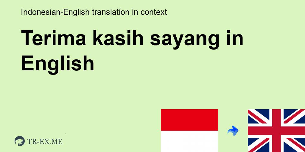 Terima Kasih Sayang English Translation Examples Of Use Terima Kasih Sayang In A Sentence In Indonesian