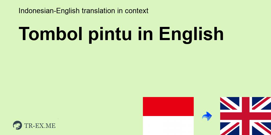 Tombol Pintu English Translation Examples Of Use Tombol Pintu In A Sentence In Indonesian