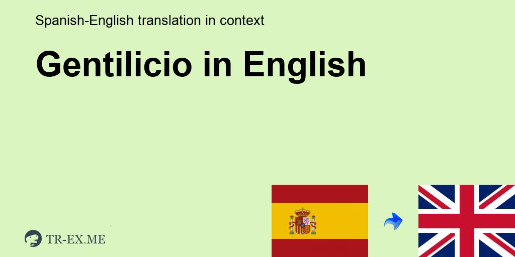 Gentilicio English Translation Examples Of Use Gentilicio In A Sentence In Spanish
